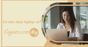 faq-co-nen-mua-laptop-cu