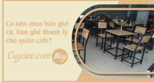 faq-co-nen-mua-ban-ghe-cu-cho-quan-cafe