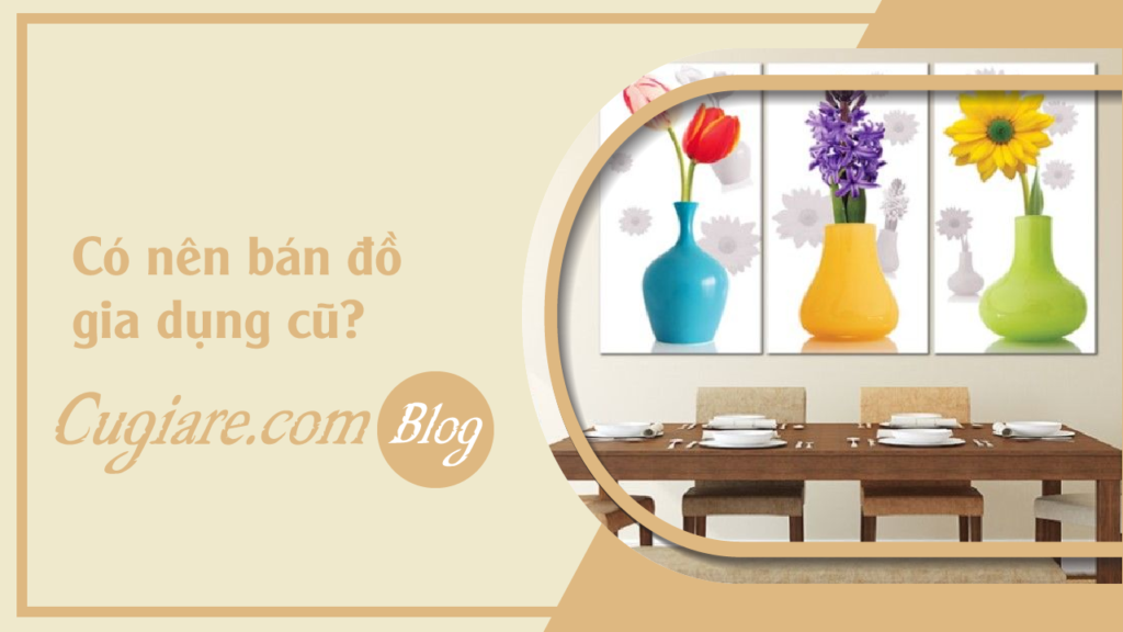 faq-co-nen-ban-do-gia-dung-cu